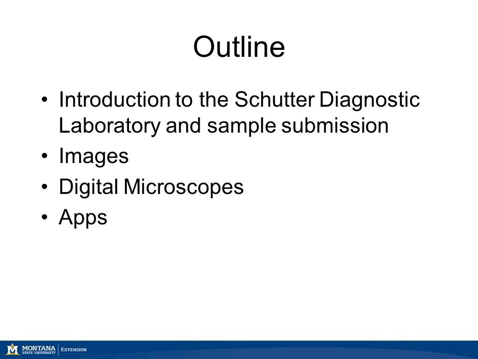 Outline Introduction to the Schutter Diagnostic Laboratory and sample submission Images Digital Microscopes Apps