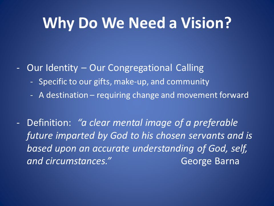 Why Do We Need a Vision.
