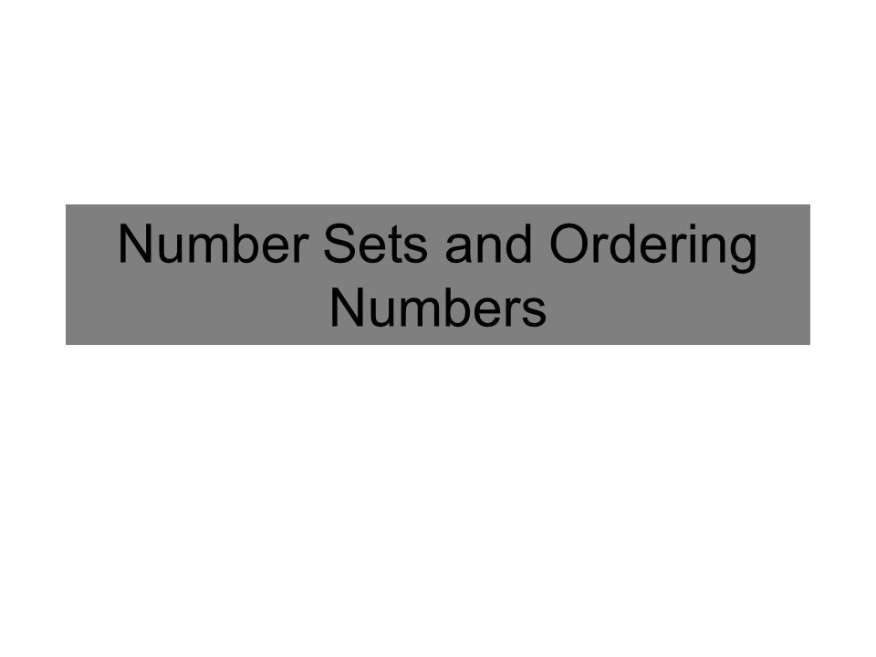 Number Sets and Ordering Numbers