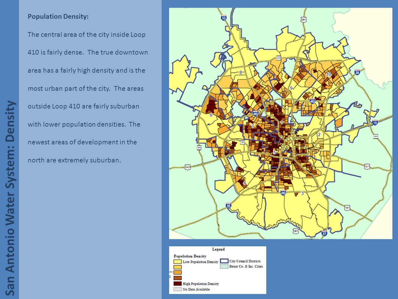 San Antonio Water System: Density Population Density: The central area of the city inside Loop 410 is fairly dense.