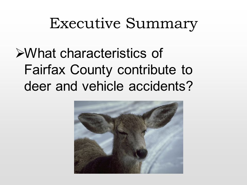 Analysis – Land Use Fact: the quantity and quality of deer habitat directly affects the deer population Assumption: The land use patterns in Fairfax County affect the total area of deer habitat Deer habitat, as defined by VDGIF, is the sum of forested, open/agriculture, and wetland land areas