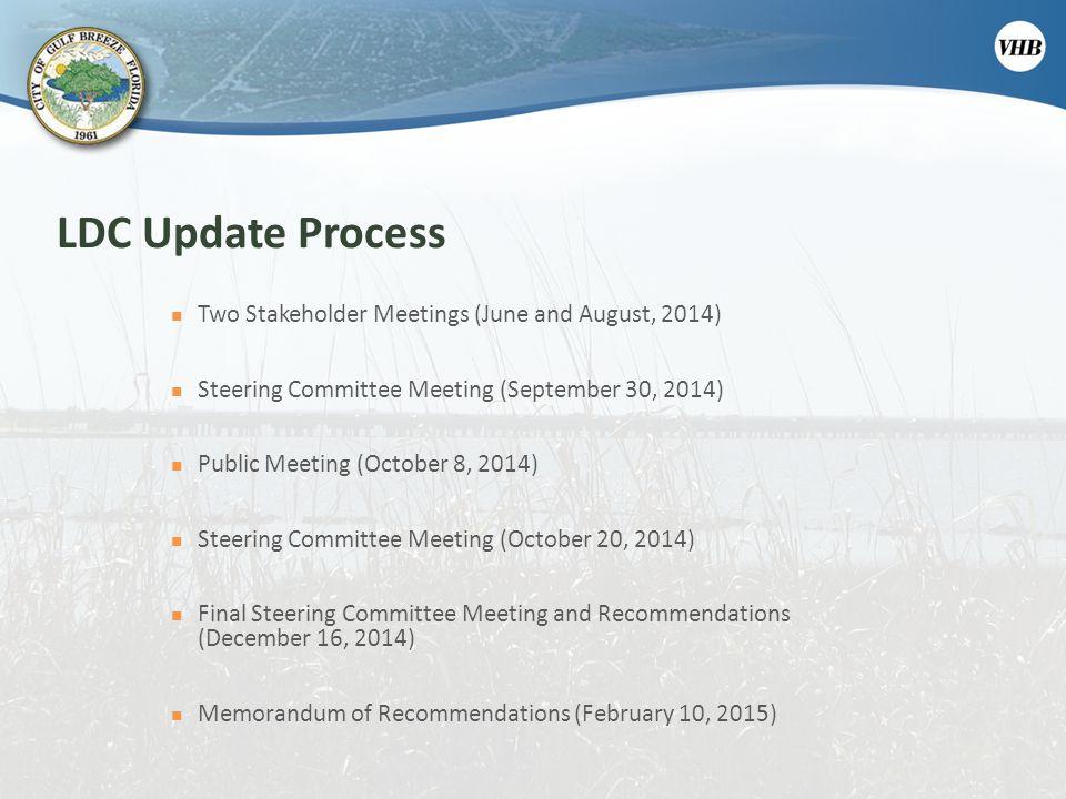 LDC Update Process Two Stakeholder Meetings (June and August, 2014) Steering Committee Meeting (September 30, 2014) Public Meeting (October 8, 2014) S