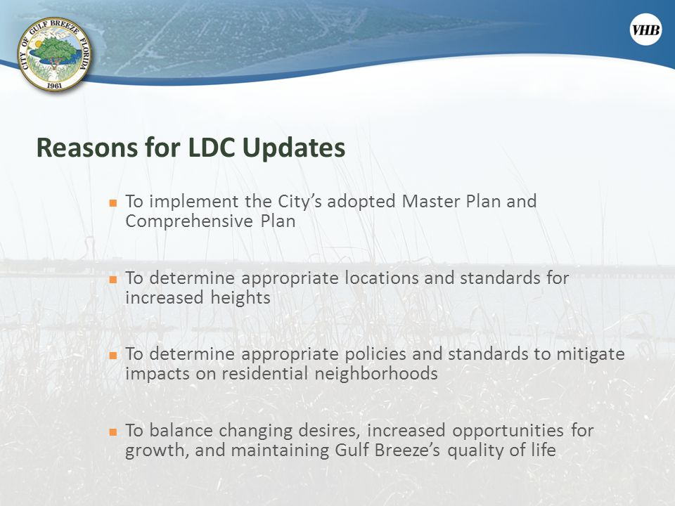 Reasons for LDC Updates To implement the City's adopted Master Plan and Comprehensive Plan To determine appropriate locations and standards for increa