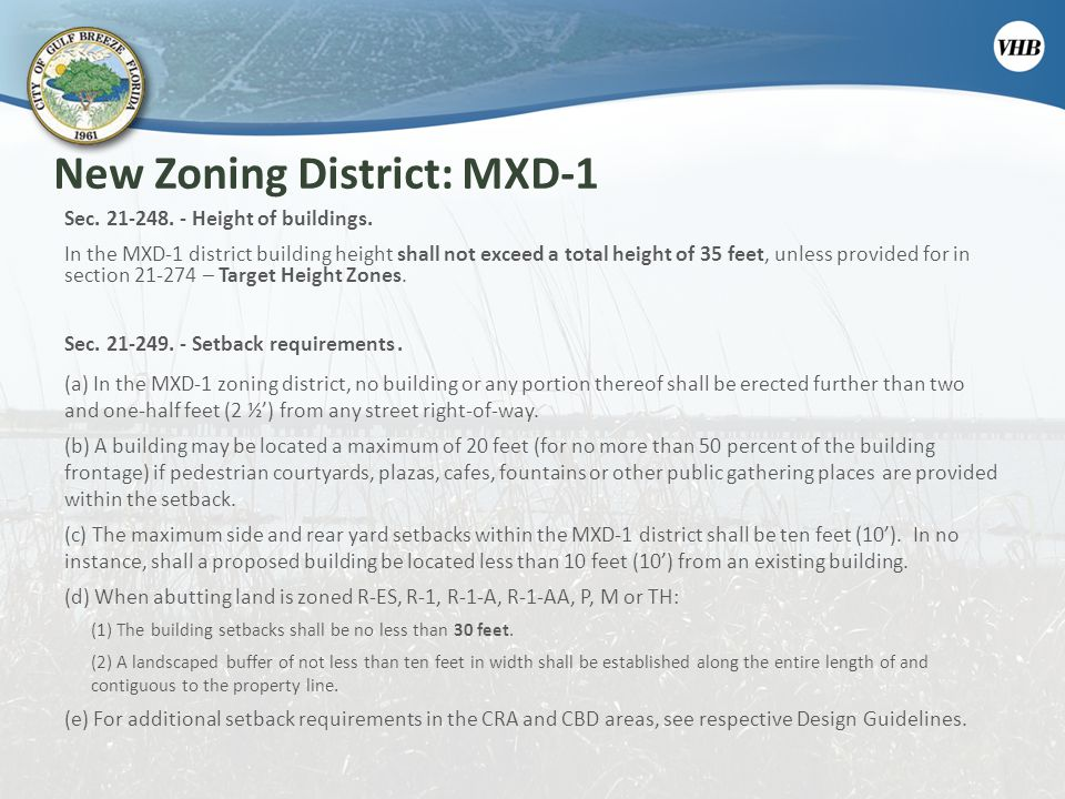 New Zoning District: MXD-1 Sec. 21-248. - Height of buildings. In the MXD-1 district building height shall not exceed a total height of 35 feet, unles
