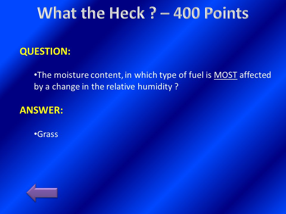 QUESTION: The moisture content, in which type of fuel is MOST affected by a change in the relative humidity .