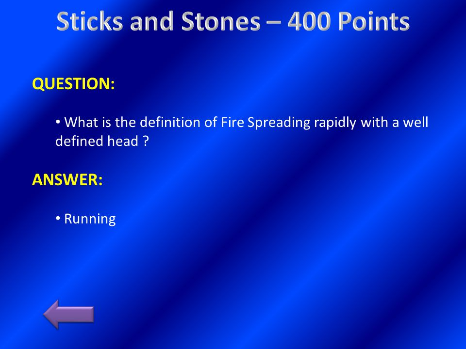 QUESTION: List 3 weather factors which may produce rapid fire spread.