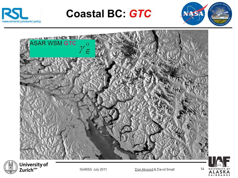 Don Atwood & David SmallIGARSS July 2011 14 ASAR WSM GTC Coastal BC: GTC