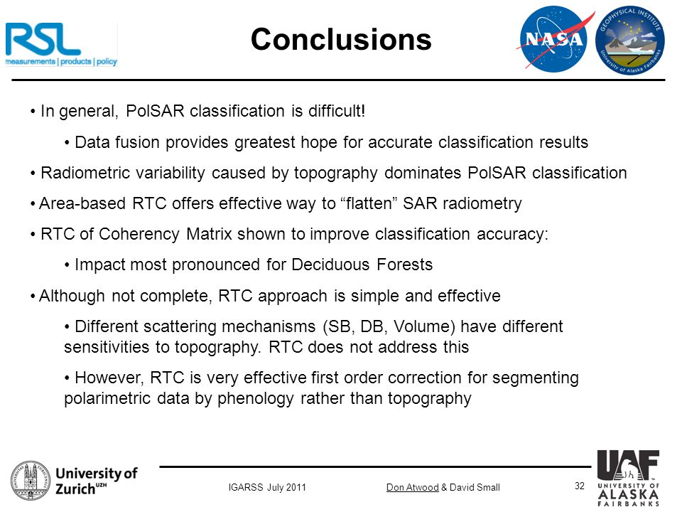 Don Atwood & David SmallIGARSS July 2011 32 Conclusions In general, PolSAR classification is difficult.