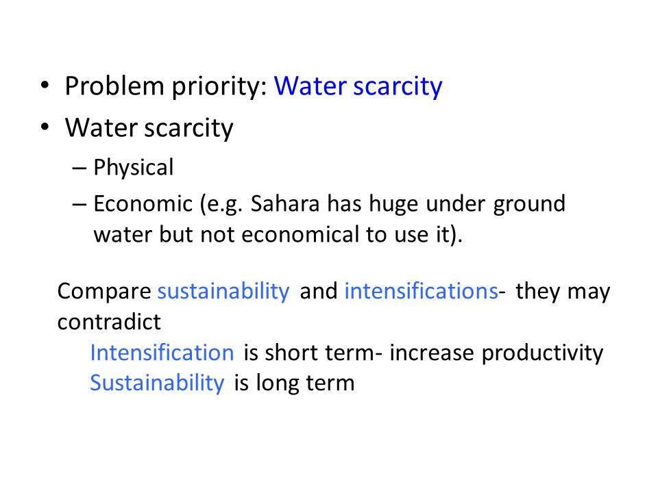 Problem priority: Water scarcity Water scarcity – Physical – Economic (e.g.