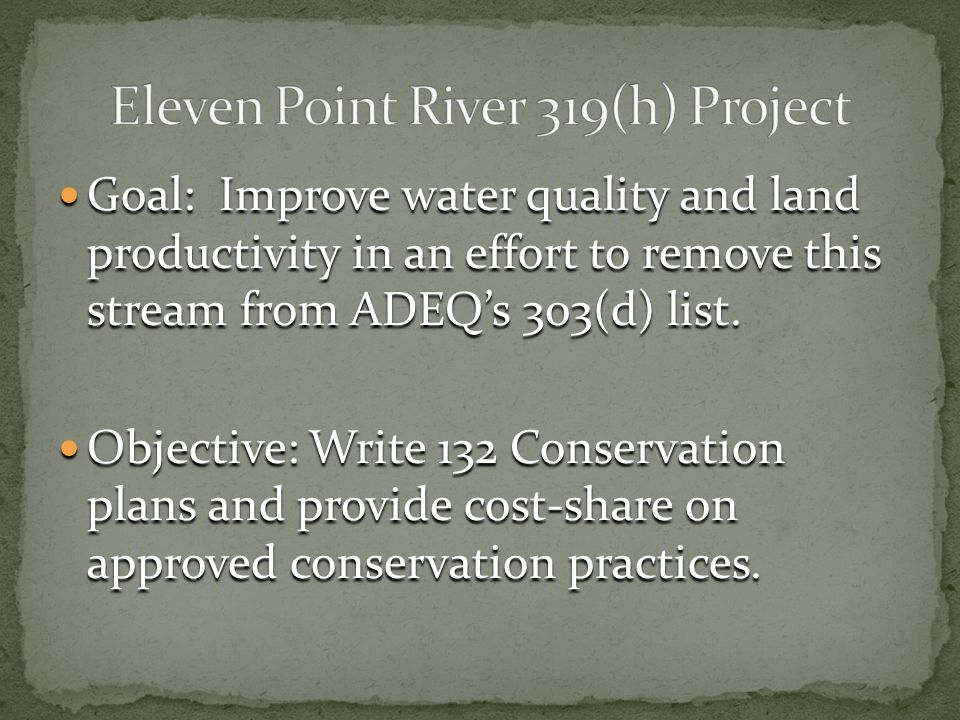 Goal: Improve water quality and land productivity in an effort to remove this stream from ADEQ's 303(d) list.