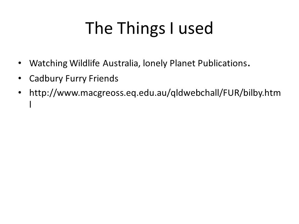 The Things I used Watching Wildlife Australia, lonely Planet Publications.