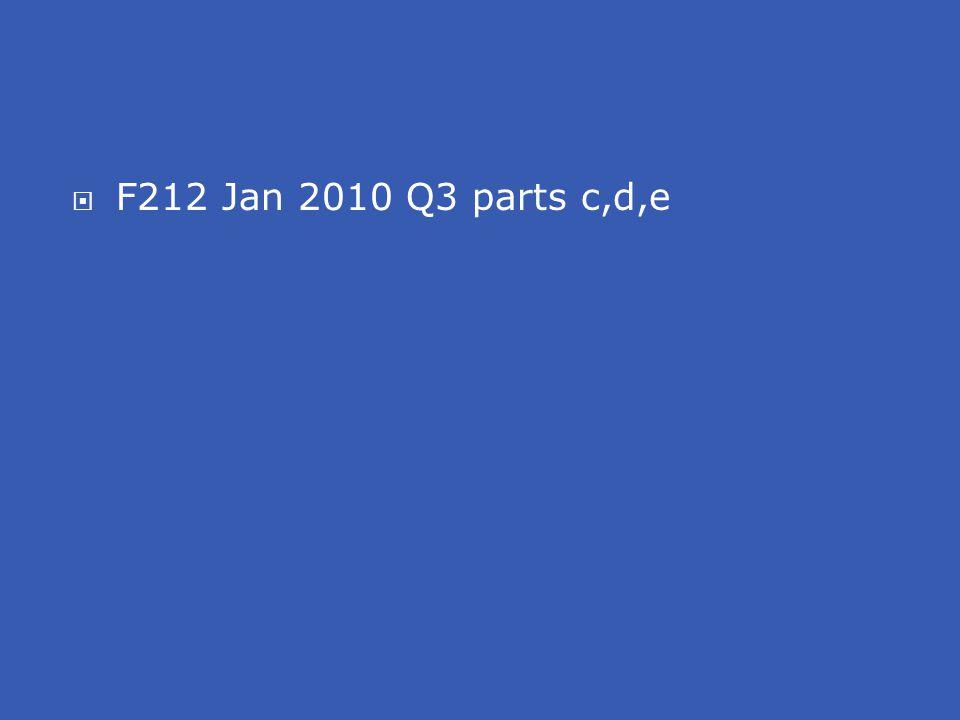  F212 Jan 2010 Q3 parts c,d,e