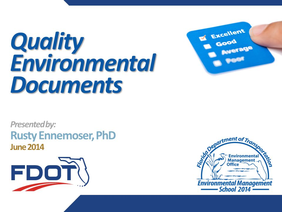 Quality Environmental Documents Presented by: Rusty Ennemoser, PhD June 2014