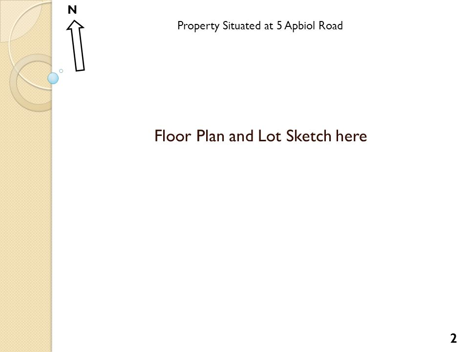 Property Situated at 5 Apbiol Road N Floor Plan and Lot Sketch here 2