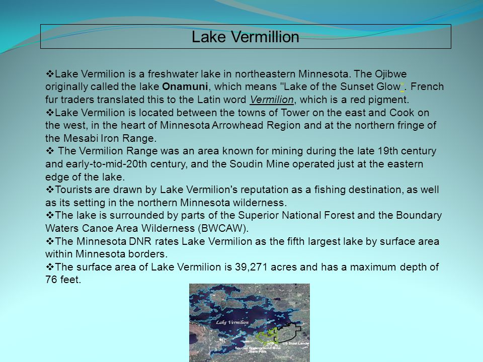 Lake Vermillion  Lake Vermilion is a freshwater lake in northeastern Minnesota.