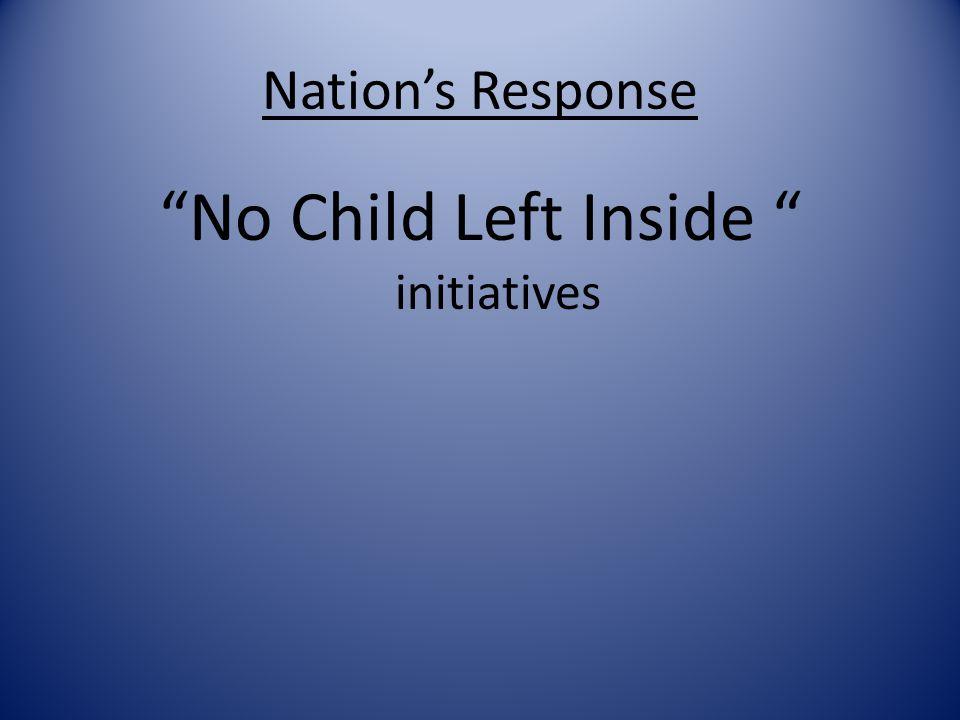 "Nation's Response ""No Child Left Inside "" initiatives"