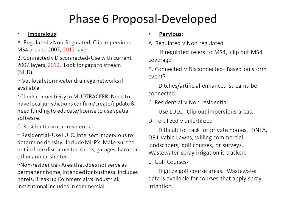 Phase 6 Proposal-Developed Impervious: A. Regulated v Non-Regulated- Clip impervious MS4 area to 2007, 2012 layer. B. Connected v Disconnected- Use wi
