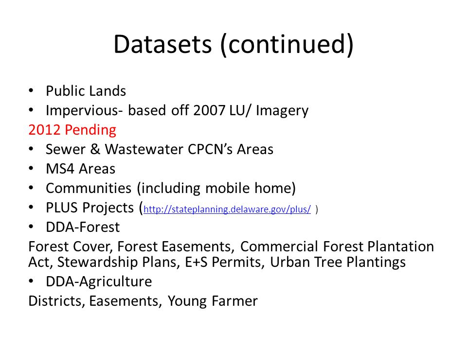 Datasets (continued) Public Lands Impervious- based off 2007 LU/ Imagery 2012 Pending Sewer & Wastewater CPCN's Areas MS4 Areas Communities (including