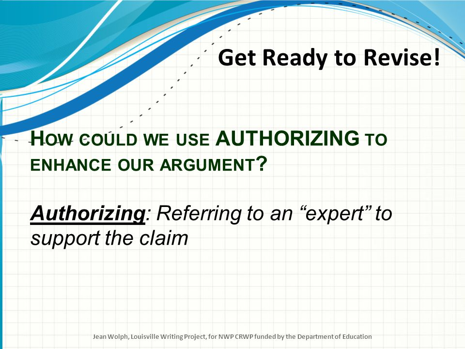Authorizing is a move in argument writing.First, we select a compelling piece of evidence.