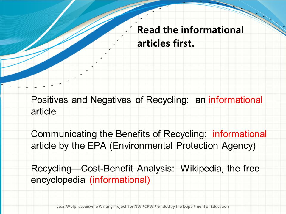 As you read, highlight the key words for reasons that are given to support recycling (+) and reasons that are used to oppose it (-).