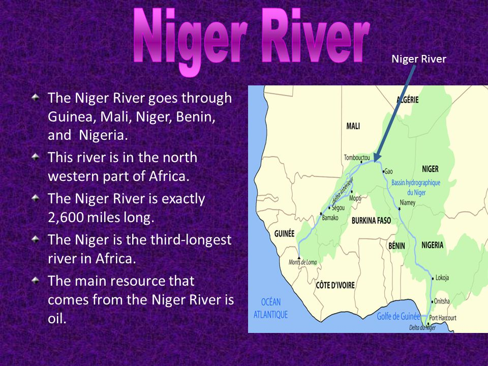 The Niger River goes through Guinea, Mali, Niger, Benin, and Nigeria. This river is in the north western part of Africa. The Niger River is exactly 2,