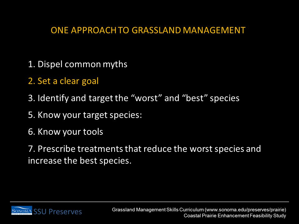 ONE APPROACH TO GRASSLAND MANAGEMENT 1. Dispel common myths 2.