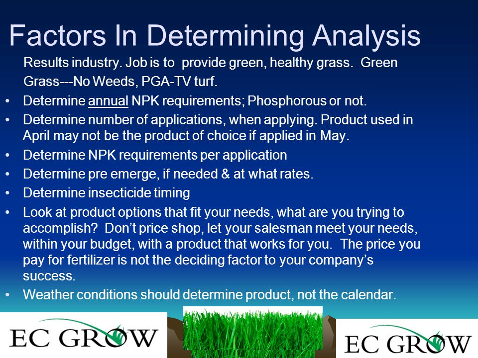 Factors In Determining Analysis Results industry. Job is to provide green, healthy grass.