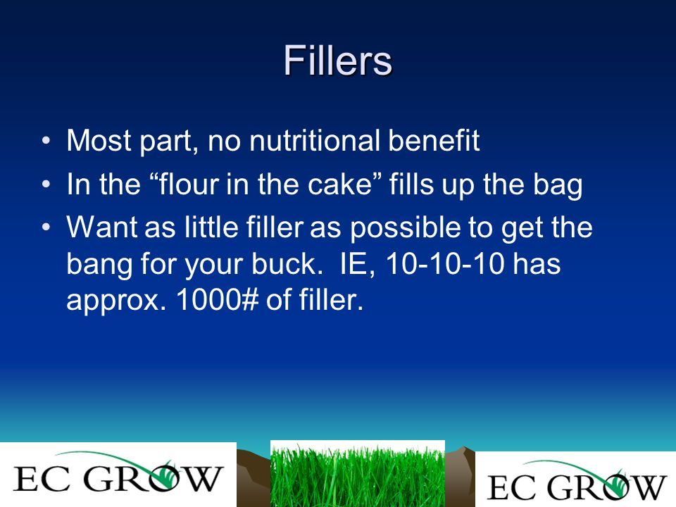 Fillers Most part, no nutritional benefit In the flour in the cake fills up the bag Want as little filler as possible to get the bang for your buck.