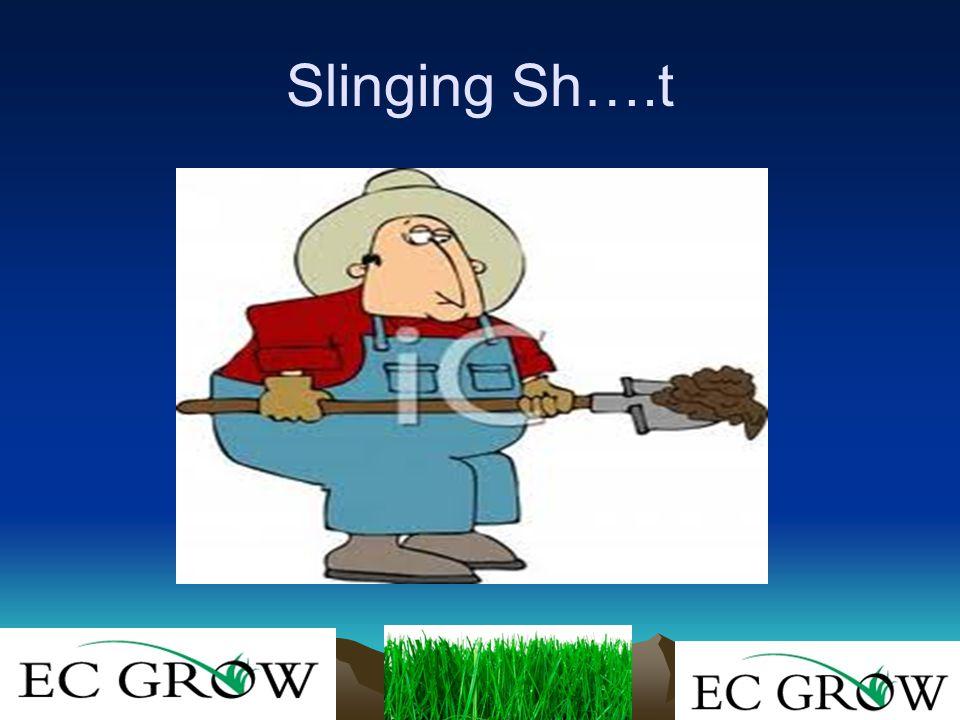 Slinging Sh….t