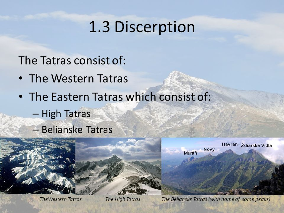 1.11 Tourism The region of the High Tatras is rich in natural beauties.