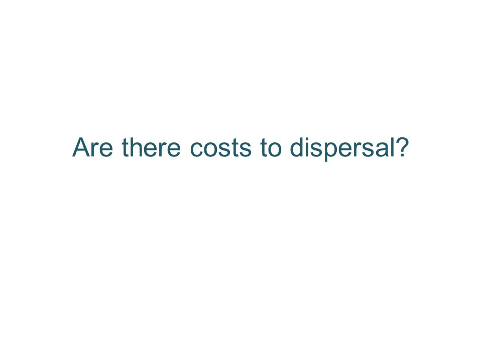 Are there costs to dispersal