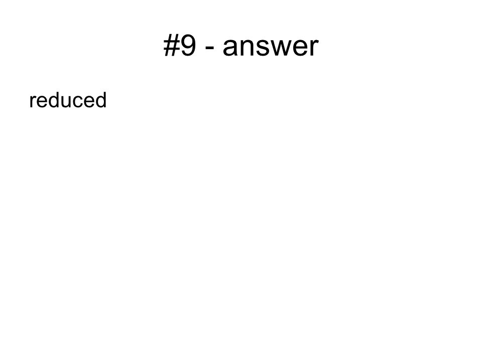 #9 - answer reduced
