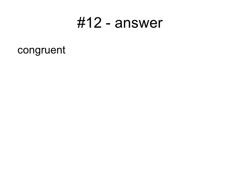 #12 - answer congruent