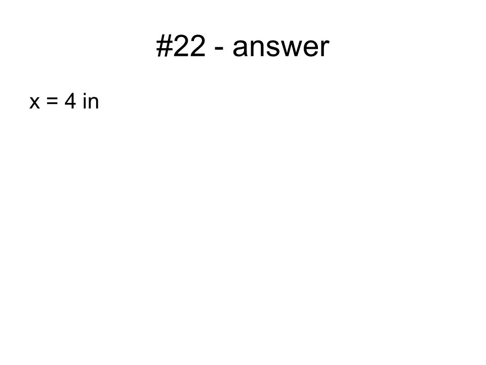 #22 - answer x = 4 in