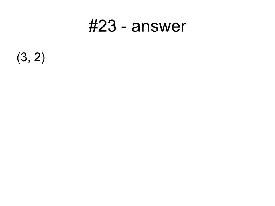 #23 - answer (3, 2)