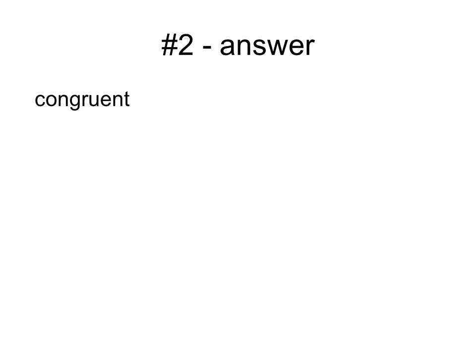 #2 - answer congruent