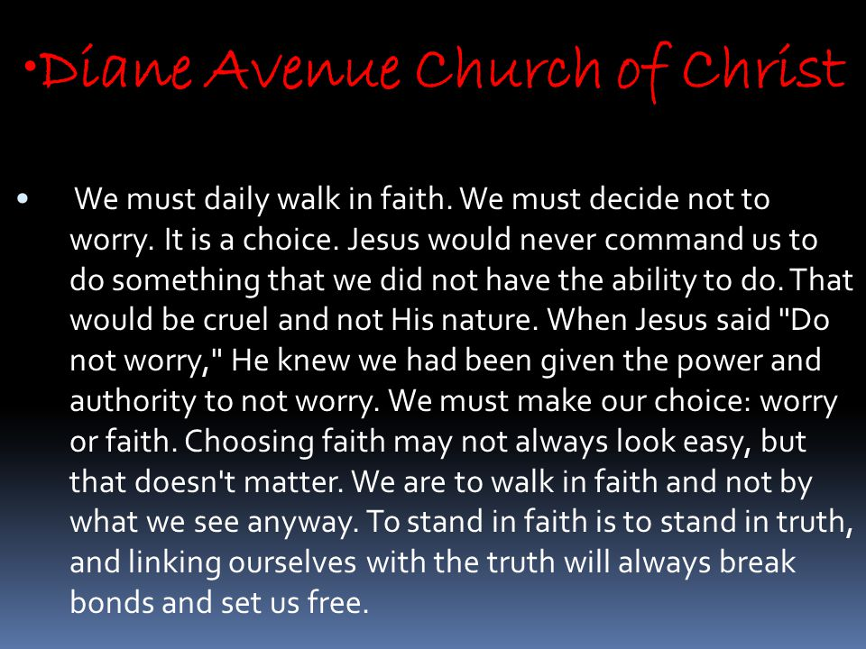 Diane Avenue Church of Christ We must daily walk in faith.