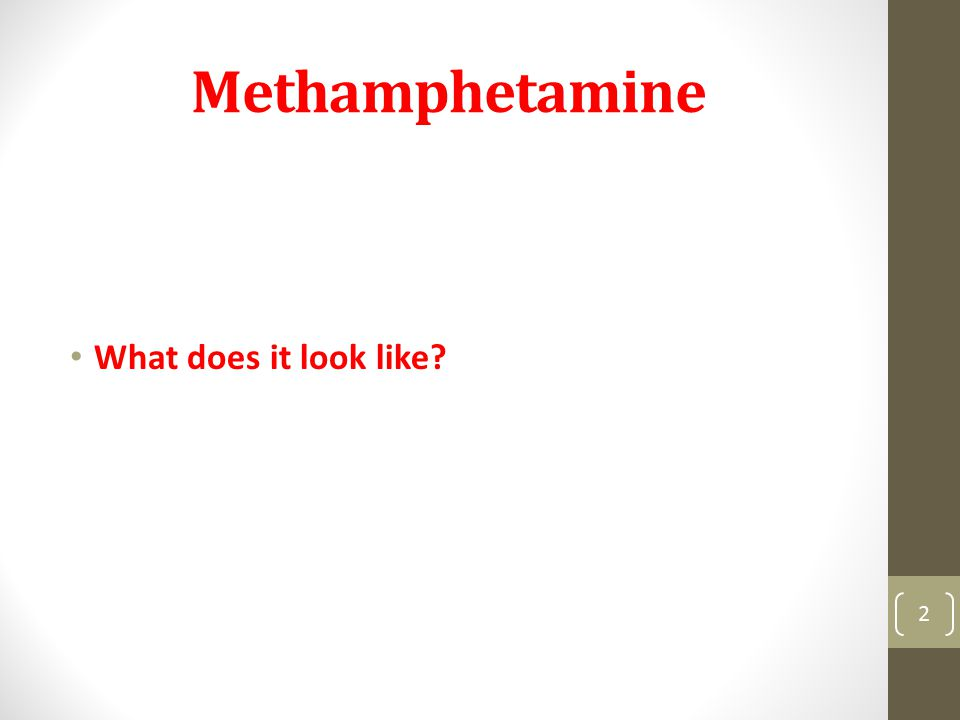 Methamphetamine What does it look like 2
