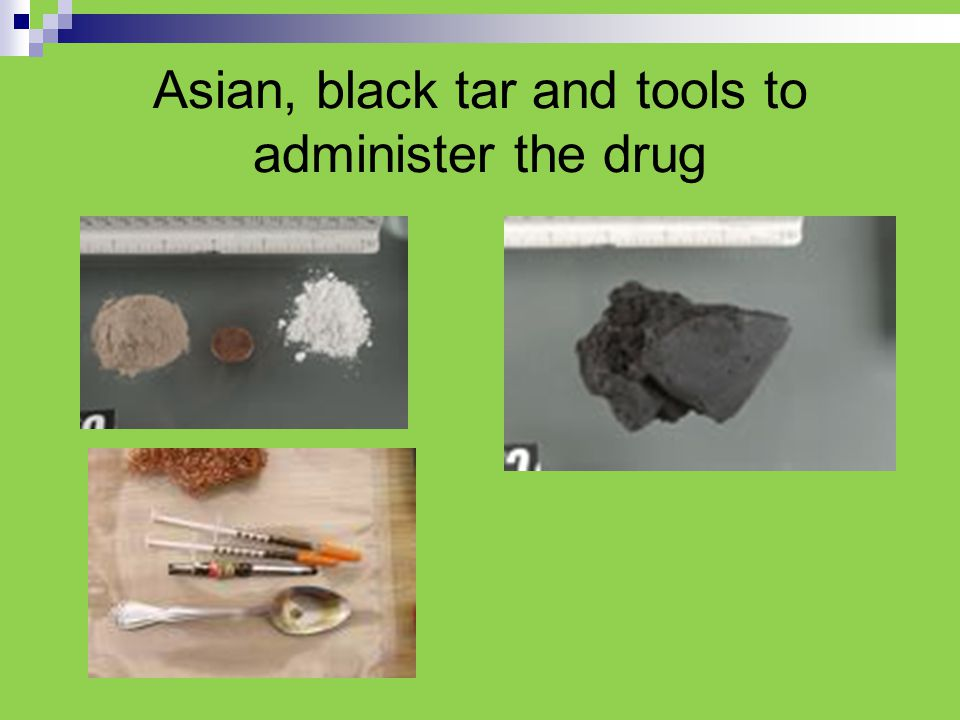Asian, black tar and tools to administer the drug