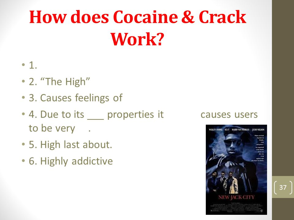 How does Cocaine & Crack Work. 1. 2. The High 3.