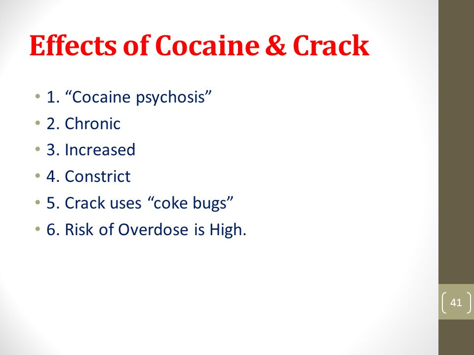 Effects of Cocaine & Crack 1. Cocaine psychosis 2.