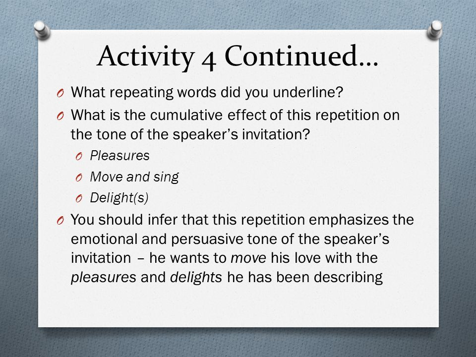 Activity 4 Continued… O What repeating words did you underline.