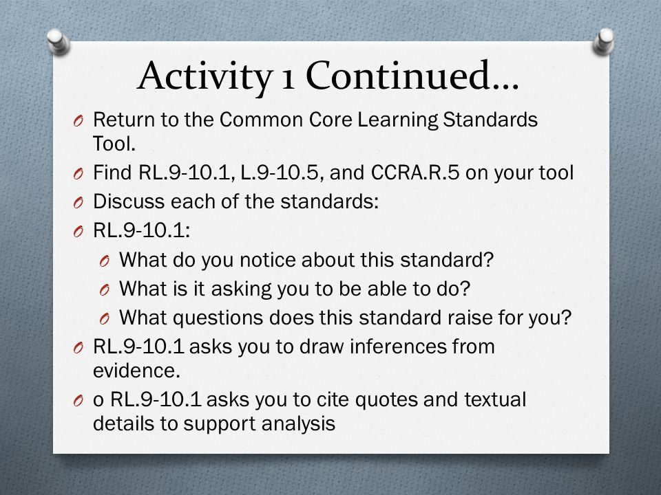 Activity 1 Continued… O Return to the Common Core Learning Standards Tool.