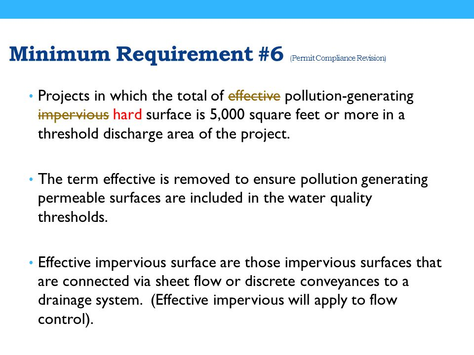 Minimum Requirement #6 (Permit Compliance Revision) Projects in which the total of effective pollution-generating impervious hard surface is 5,000 square feet or more in a threshold discharge area of the project.
