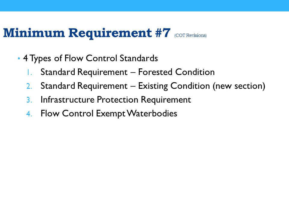 Minimum Requirement #7 (COT Revisions) 4 Types of Flow Control Standards 1.