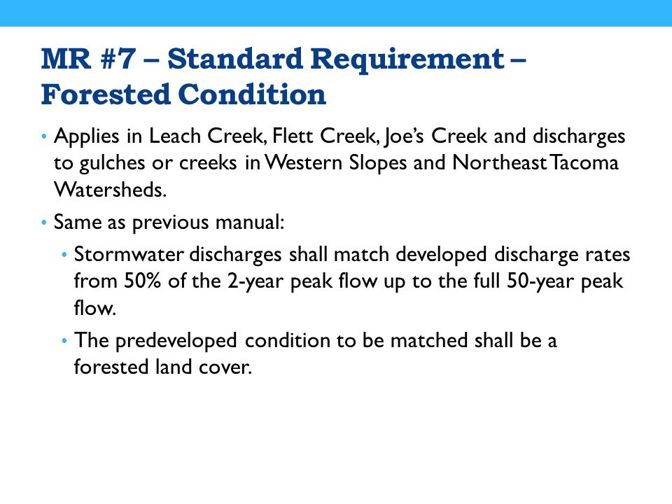 MR #7 – Standard Requirement – Forested Condition Applies in Leach Creek, Flett Creek, Joe's Creek and discharges to gulches or creeks in Western Slop