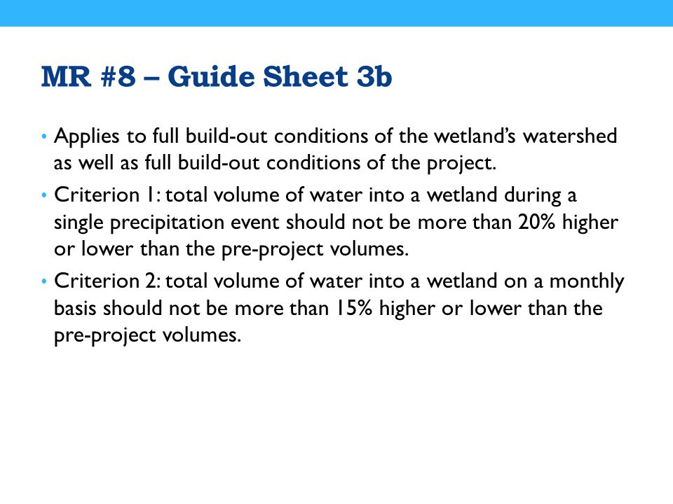 MR #8 – Guide Sheet 3b Applies to full build-out conditions of the wetland's watershed as well as full build-out conditions of the project.
