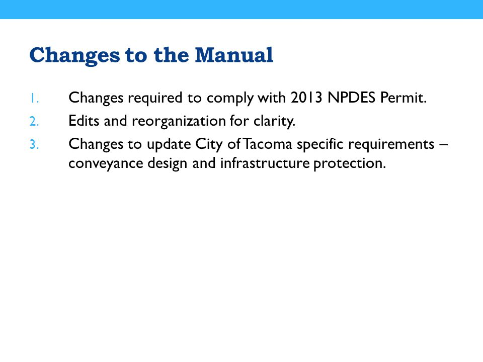 Changes to the Manual 1. Changes required to comply with 2013 NPDES Permit.