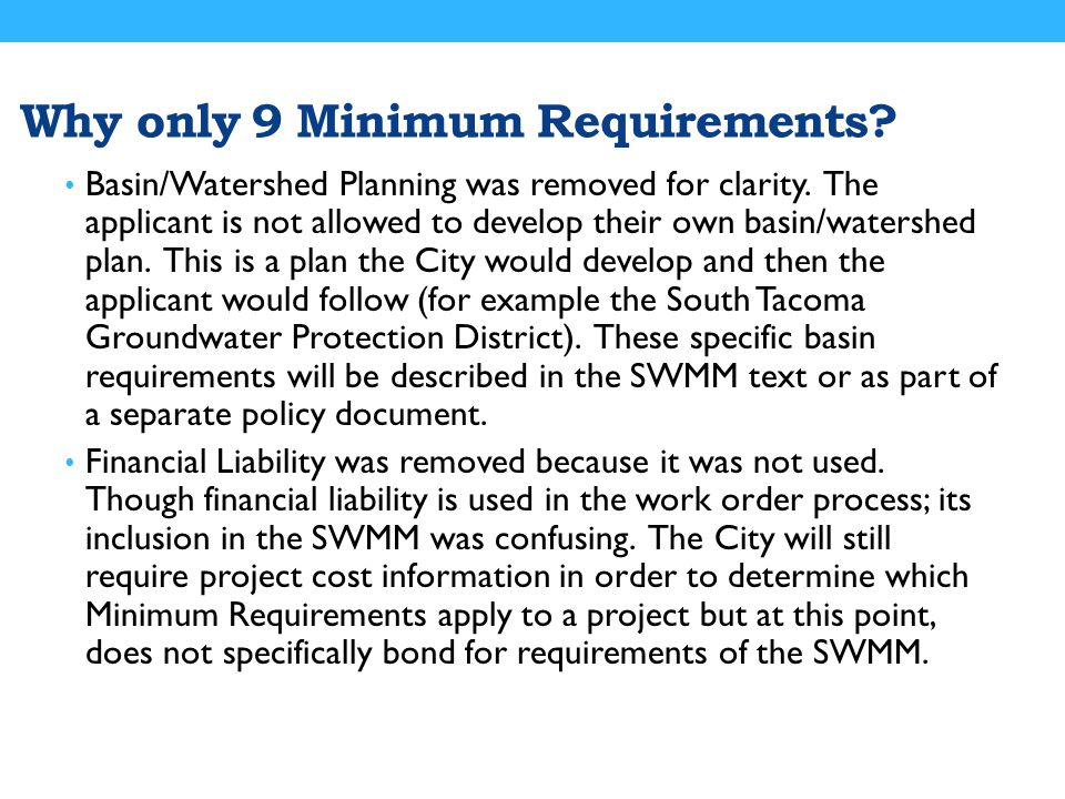 Volume 5 – Water Quality Treatment BMPs (Permit Compliance Revision) 2012 SWMM Enhanced treatment is required for the following project sites that discharge to fish-bearing streams, lakes, or to waters or conveyance systems tributary to fish- bearing streams or lakes: Industrial Sites Commercial Sites Multi-Family Sites, and High AADT Roads Proposed SWMM Enhanced treatment is required for the following land use types that meet the requirements for stormwater treatment and: Discharge stormwater directly or indirectly to fresh waters designated for aquatic life use or have an existing aquatic life use Use infiltration strictly for flow control – not treatment – and the discharge is within ¼ mile of a fresh water designated for aquatic life use or that has an existing aquatic life use: Industrial sites Commercial Sites Multi-family sites High AADT roads