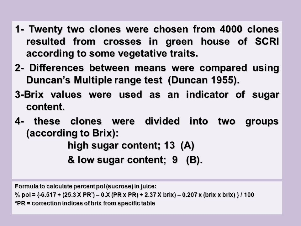 1- Twenty two clones were chosen from 4000 clones resulted from crosses in green house of SCRI according to some vegetative traits.